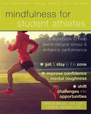 Mindfulness for Student Athletes by Gina M. Biegel