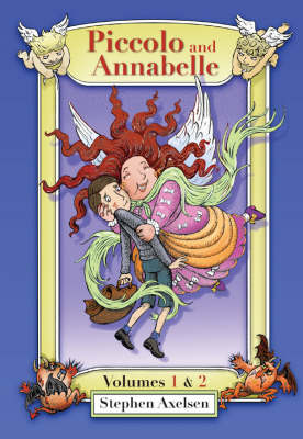 Piccolo and Annabelle: 2 in One Volume by Stephen Axelsen