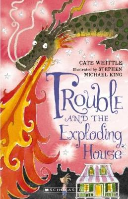Trouble and the Exploding House by Cate Whittle