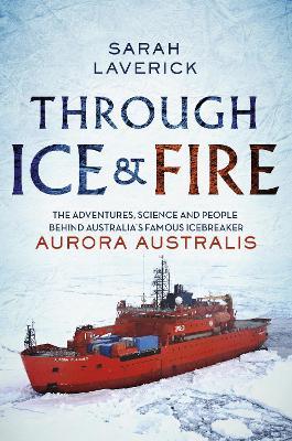 Through Ice & Fire by Sarah Laverick