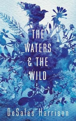 Waters and the Wild by Harrison