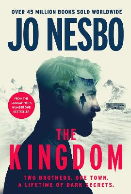The Kingdom: The new thriller from the Sunday Times bestselling author of the Harry Hole series by Jo Nesbo