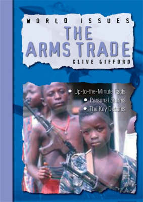 The Arms Trade by Clive Gifford
