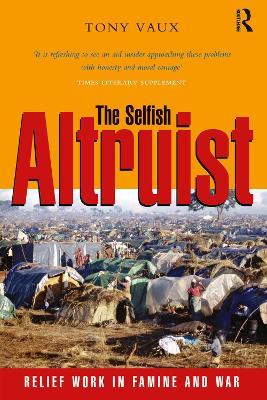 The Selfish Altruist by Tony Vaux