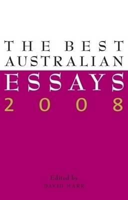 The Best Australian Essays 2008 by David Marr