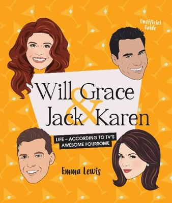 Will & Grace & Jack & Karen by Emma Lewis