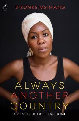 Always Another Country: A Memoir of Exile and Home by Sisonke Msimang