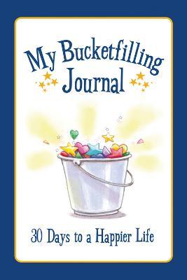 My Bucketfilling Journal by Carol McCloud