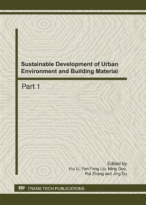 Sustainable Development of Urban Environment and Building Material by Hui Li