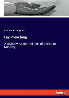 Lay Preaching by John Purcell Fitzgerald