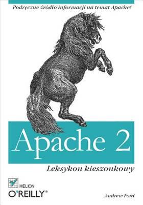 Apache 2. Leksykon Kieszonkowy by Andrew Ford