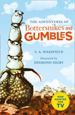 Adventures of Bottersnikes and Gumbles by S.A. Wakefield