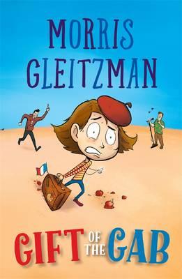 Gift Of The Gab by Morris Gleitzman