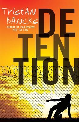 Detention by Tristan Bancks