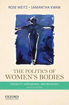 Politics of Women's Bodies by Rose Weitz