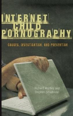 Internet Child Pornography by Richard Wortley