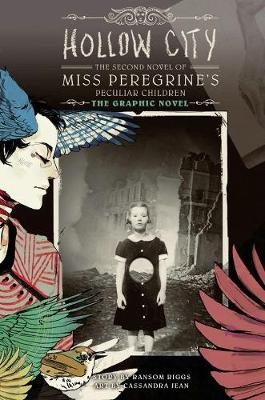 Hollow City: The Graphic Novel by Ransom Riggs