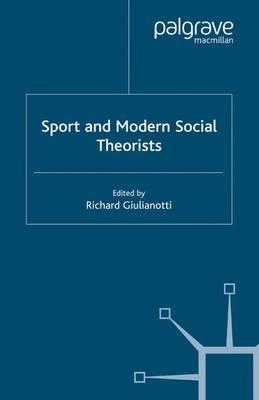 Sport and Modern Social Theorists by Richard Giulianotti