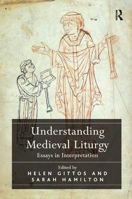 Understanding Medieval Liturgy: Essays in Interpretation by Helen Gittos