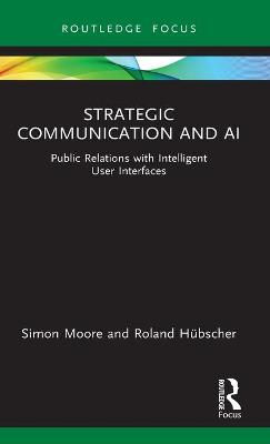Strategic Communication and AI: Public Relations with Intelligent User Interfaces book