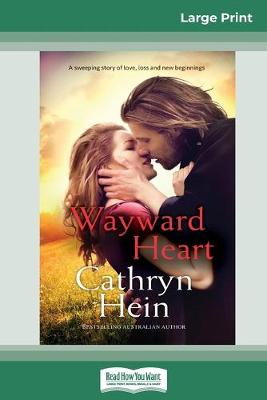 Wayward Heart (16pt Large Print Edition) by Cathryn Hein