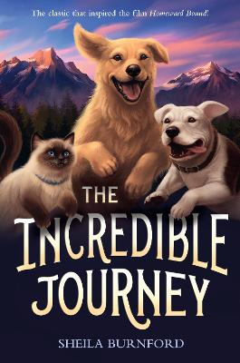 Incredible Journey, the by Sheila Burnford
