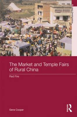 The Market and Temple Fairs of Rural China by Gene Cooper