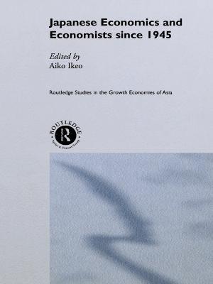 Japanese Economics and Economists since 1945 book