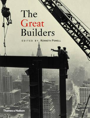 Great Builders by Kenneth Powell