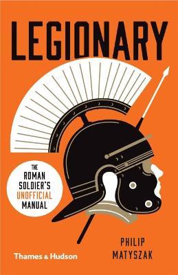 Legionary by Philip Matyszak