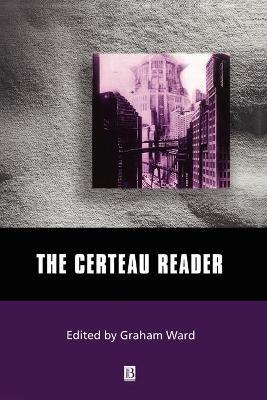 The Certeau Reader by Graham Ward