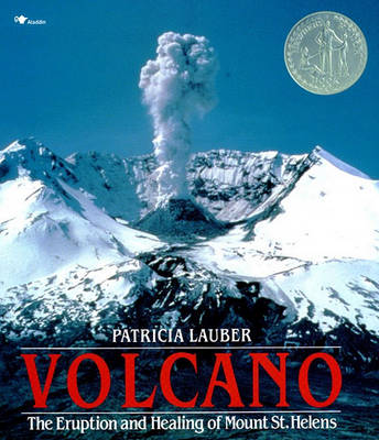 Volcano: The Eruption and Healing of Mount St Helens by Patricia Lauber