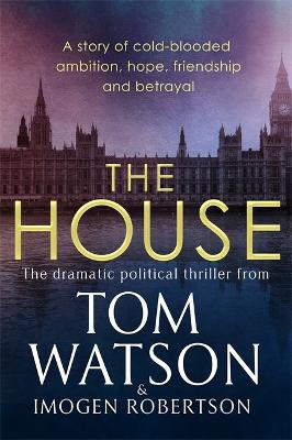 The House: The most utterly gripping, must-read political thriller of the twenty-first century book