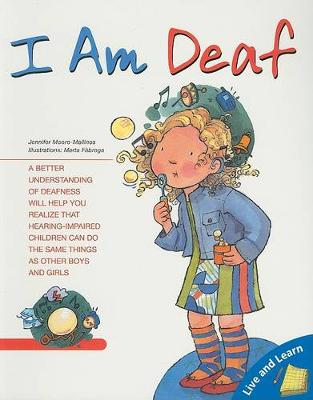 I Am Deaf by Jennifer Moore-Mallinos