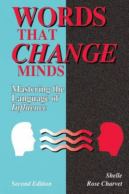 Words That Change Minds by Shelle Rose Charvet