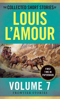 Collected Short Stories of Louis L'Amour, Volume 7 by Louis L'Amour