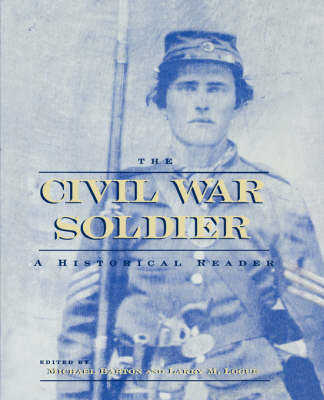 The Civil War Soldier by Michael Barton