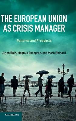 The European Union as Crisis Manager by Arjen Boin