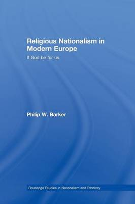Religious Nationalism in Modern Europe by Philip W. Barker