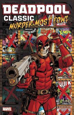 Deadpool Classic Vol. 22: Murder Most Fowl book