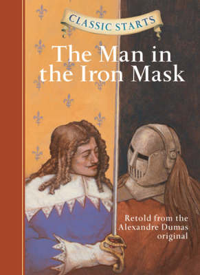 Classic Starts (R): The Man in the Iron Mask by Alexandre Dumas