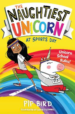 The Naughtiest Unicorn at Sports Day by Pip Bird