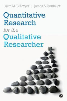 Quantitative Research for the Qualitative Researcher by Laura M. O'Dwyer