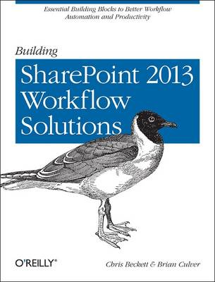 Building SharePoint 2013 Workflow Solutions by Chris Beckett