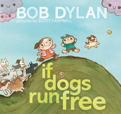 If Dogs Run Free by Dylan