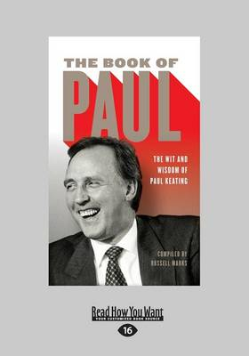 The The Book of Paul: The Wit and Wisdom of Paul Keating by Russell Marks