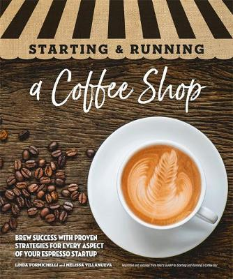 Starting & Running a Coffee Shop: Brew Success with Proven Strategies for Every Aspect of Your Espresso Startup by DK