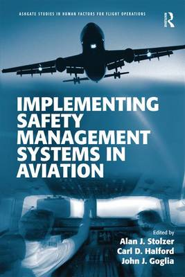 Implementing Safety Management Systems in Aviation by Alan J. Stolzer