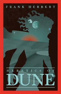 Heretics Of Dune: The Fifth Dune Novel by Frank Herbert