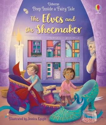 Peep Inside a Fairy Tale The Elves and the Shoemaker by Anna Milbourne